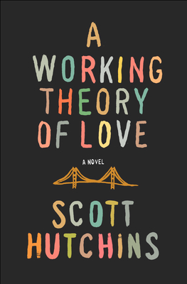 A working theory of love by scott hutchins cover